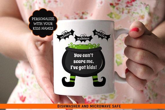 Halloween Coffee Mug - You Cant Scare Me I've Got Kids - Personalized Halloween Mug - Funny Halloween Mug