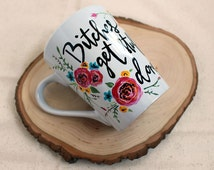 Bitches Get Stuff Done Hand Painted Hand Lettered Pink and Red Flower Coffee Mug