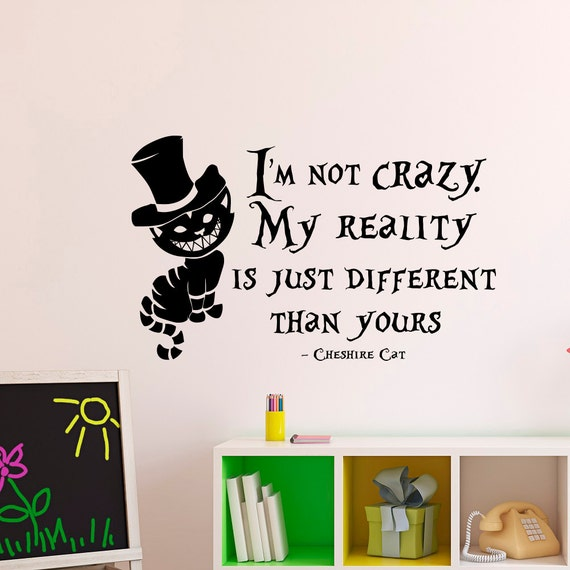 Alice in wonderland wall decal cheshire cat quote by for Crazy bedroom wall designs