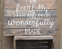 Fearfully and Wonderfully Made Quote Reclaimed Rustic Pallet Sign
