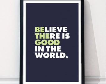 Printable 'Be The Good In The World' - Digital Download - Typography Digital Art Print - 8x10 12x18 20x30 JPEGs ALL Sizes Included