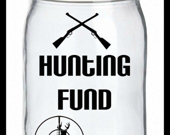 Hunting Fund Jar, Coin Jar, Money Jar, Savings Jar, Bank,