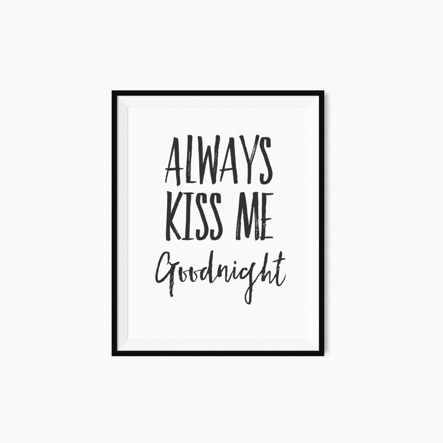 Always Say Goodnight Quotes: Printable Quote Always Kiss Me Goodnight Printable Typography