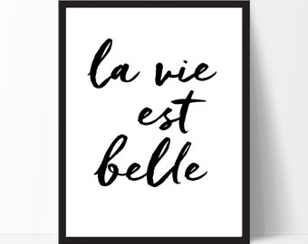 Printable French Quote, La vie est belle, Inspirational Quote, Cadre, Typography Print, French Wall Decor, Black White Print, Birthday Gift