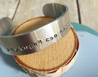 Anything Can Happen - Hand Stamped Cuff Bracelet