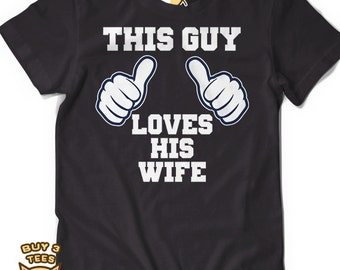 This Guy Loves His Wife T-Shirt T Shirt Tee Mens Fathers Day Valentines Day Present Mothers Day Mother Mommy Announcement Gift Idea Married