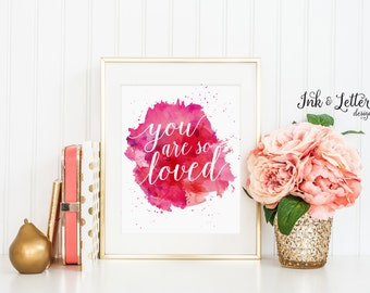 You Are So Loved Print - Pink Nursery Decor - Instant Download - Digital Print - 8x10 - Also available in Blue Green Black Purple Peach