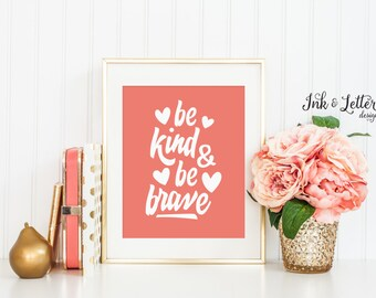 Be Kind and Be Brave Printable - Nursery Wall Art - Coral Nursery Decor - Peach Nursery Decor - Instant Download - Digital Print - 8x10
