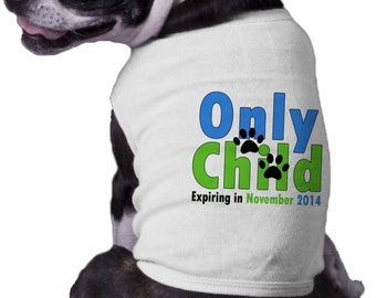 Big Brother Dog Shirt - Only Child expiring to now Big Brother Dog Shirt With Month and Year i'm going to be a big brother announcement