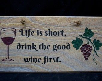 Drink the Good Wine First Sign