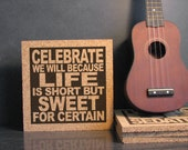 DAVE MATTHEWS BAND - Celebrate We Will Because Life Is Short But Sweet For Certain - Two Step -Trivet Lyric Typography Art Kitchen Decor