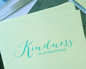 Kindness is Everything, single letterpress print