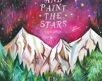 Paint The Stars Van Gogh Art Print |  Inspirational Wall Art | Watercolor Mountains | Landscape Painting | Katie Daisy | 8x10