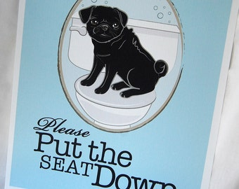 Put the Seat Down Black Pug - 8x10 Eco-friendly Print