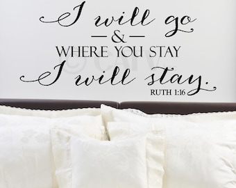 Where You Go I Will Go Where You Stay I Will Stay wall saying vinyl lettering decal sticker
