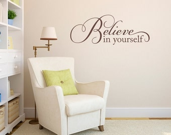 Believe in yourself Decal - Believe Wall Quote - Wall Sticker - Medium