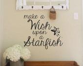 Make a Wish Upon a Starfish-Vinyl Wall Decal- Beach-Starfish-Nautical-Vinyl Lettering Sticker