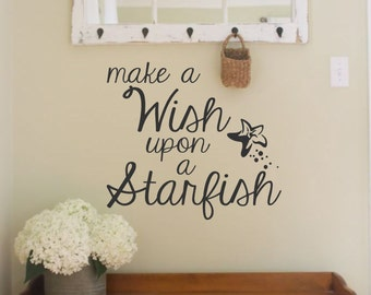 Make a Wish Upon a Starfish-Vinyl Wall Decal- Beach-Starfish-Nautical-Vinyl Lettering Sticker