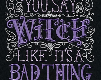 You Say Witch Like Its a Bad Thing Embroidered Cotton Kitchen Towel