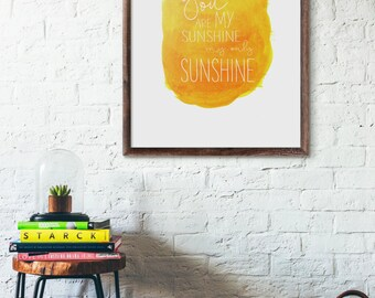 You are my sunshine my only sunshine, Nursery Rhyme, Art Print, Gift, Love Quote, Baby Shower Gift, Watercolor