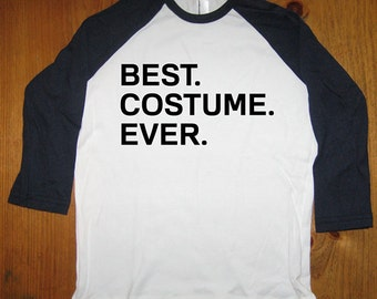 Halloween T Shirt Costume Kids 3/4 Long Sleeved Shirt - Best. Costume. Ever. Raglan Shirt - Great School Party or Gift Idea - Boys or Girls