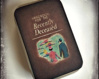 Handbook For the Recently Deceased - large pillbox tin / stash case