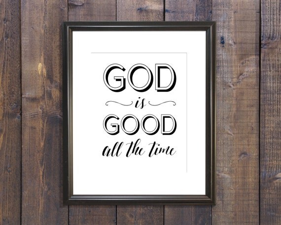 God is good all the time inspirational by perfectadditions - Download god is good all the time ...
