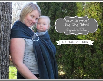 Baby Ring Sling ~ Wrap Conversion Tutorial ~ ePattern ~ Make your own ring sling