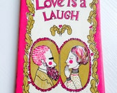 Love Is A Laugh Book...Reserved for Kristen Only