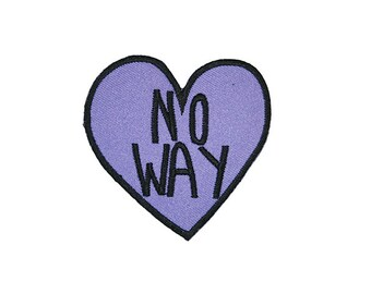 NO WAY Candy Heart Patch Iron On Patch Embroidery Sewing DIY Customise Denim Cotton Feminist Cute Sassy Purple Lilac Tumblr Love Hearts