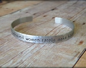 Well Behaved Women Rarely Make History Hand Stamped Aluminum Cuff Bracelet