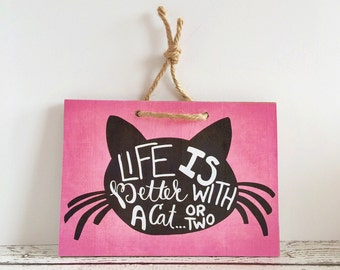 Life is Better With a Cat or Two, Art Print, Wood Print, Wall Art