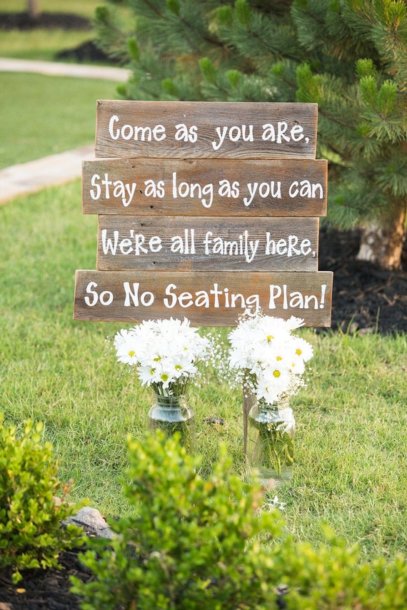 FAMILY WEDDING sign Come as you are Stay as long as you can