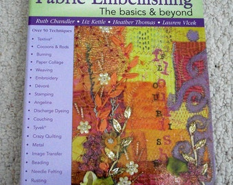 Fabric Embellishing, The Basics and Beyond Hardcover Spiral-Bound Book
