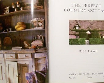 The Perfect Country Cottage By Bill Laws
