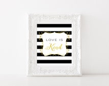 Love is Kind Print - Gold Faux Foil - Wedding Decor - Wedding Gift - Newly Wed Gift - Marriage Quotes - Typography Print - Bible Quote Print