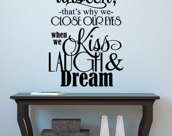 The Best Things in Life Are Unseen - Kiss Laugh & Dream - Vinyl Wall Decal, Home Decor, Wall Sticker