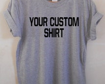 Custom T Shirt With Your Choice of Wording Front or Back