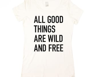 Womens Wild and Free T-shirt  - MEME  Natural White Quote Shirt - In Small, Medium, Large, XL
