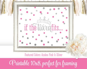 If The Tiara Fits - Little Princess Party Printable - Girls Room Nursery Decor Art Beauty Pageant Crown Sign - Azalea Pink Silver Glitter
