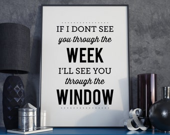 Through Week, Through Window, Quote Print. A3 Poster.