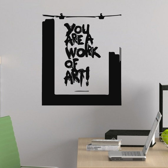 Wall decals quote you are a work of art decal vinyl sticker for Interior design bedroom quotes