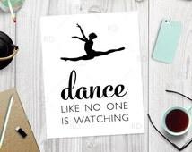 Dance Like No One is Watching - PRINTABLE Wall Art / Dance Printable / Ballerina Dancer Wall Art / Dancer Print / Children's Room Printable