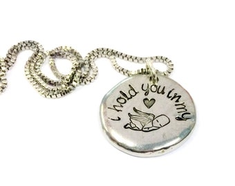 Hand stamped necklace - Loss necklace - Mother of an angel - Memorial necklace - Infant loss - I hold you in my heart - Pewter necklace