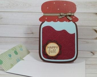 Happy Fall Mason Jar Card, Fall Preserves, Autumn Handmade Greeting Card, Canning, Jarred Food Card, Fruit Preserves, Unique Handmade Card