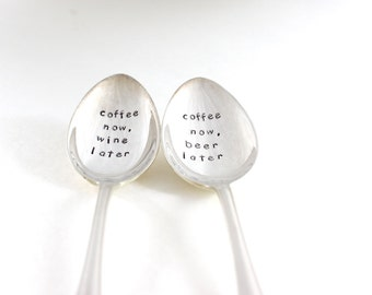 coffee now, wine later, coffee spoon, stamped coffee spoon, engraved coffee spoon, coffee lover gift, birthday gift for him, mens gift