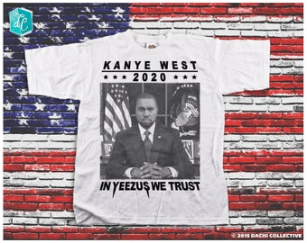 Kanye West For President 2020 - In Yeezus We Trust Shirt. Kanye Jumper. Yeezus 2020  - Pick Your Size S - 3XL!!!