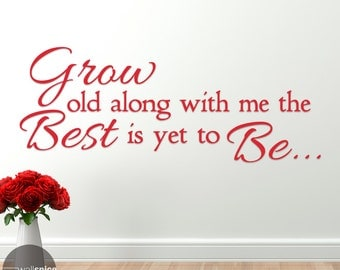 Grow Old Along With Me The Best Is Yet To Be Robert Browning Quote Vinyl Wall Decal Sticker Art Home Decor
