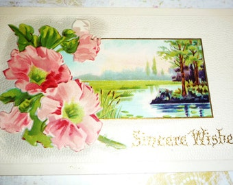 Antique Embossed Post Card Sincere Wishes With Pink Petunias and Pond