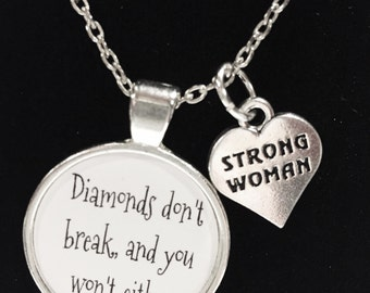 Gift For Her, Diamonds Don't Break And You Won't Either, Strong Woman, Inspirational Quote Necklace
